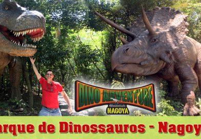 Dino Adventure – Parque de Dinossauros de Nagoya
