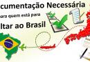 Documentação necessária para quem está para voltar ao Brasil